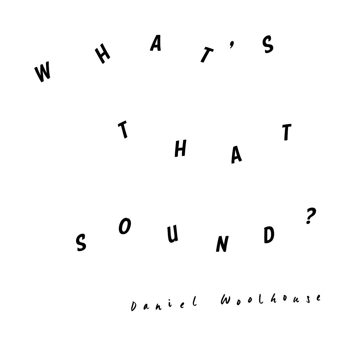 daniel-woodhouse-whats-that-sound