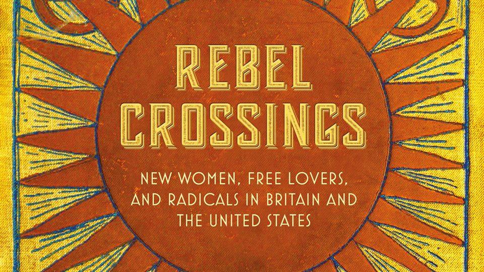 Rebel Crossings by Sheila Rowbotham