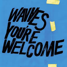 Wavves You're Welcome