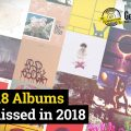 18 Albums from 2018 we missed – the records that slipped under the radar