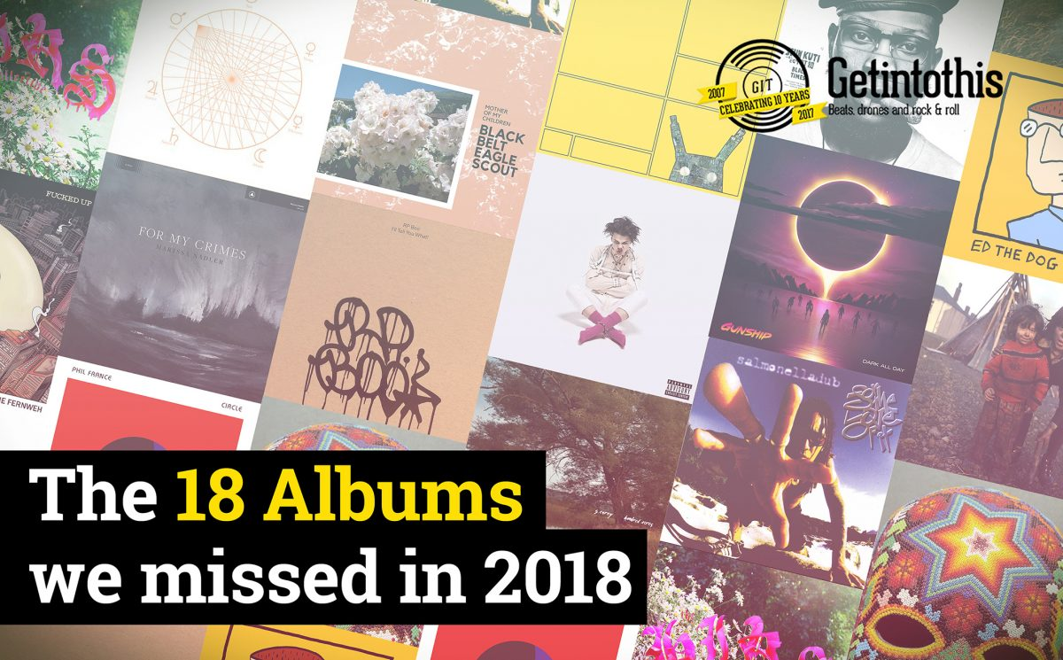 18 Albums from 2018 that we missed – the records that slipped under the radar