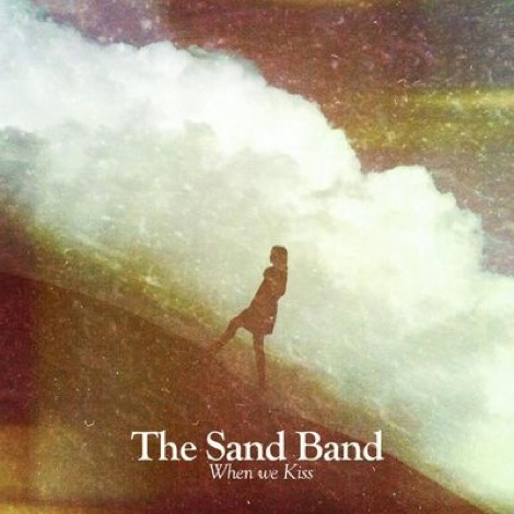 The_Sand_Band_When_We_Kiss