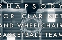 Rhapsody_for_Clarinet_and_Wheelchair_basketball_team