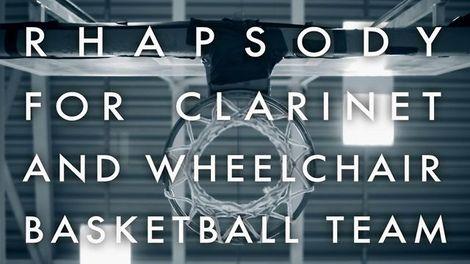 Rhapsody for Clarinet and Wheelchair basketball team.jpg