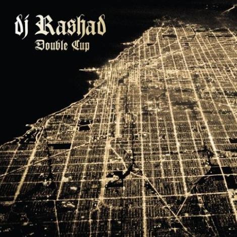 dj-rashad-double-cup.jpg