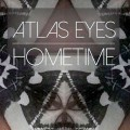 Atlas Eyes: Hometime
