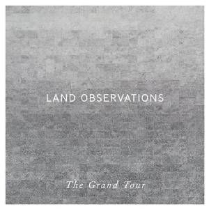 Land_Observations_The_Grand_Tour