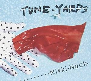 Tune_Yards_Nick_Nack