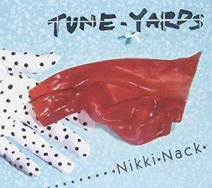 Tune_Yards_Nick_Nack