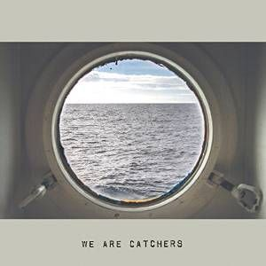 We_Are_Catchers