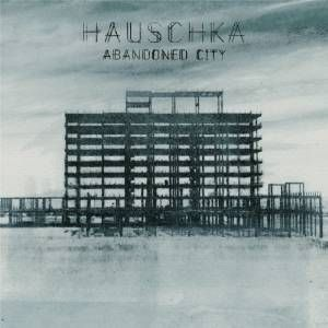 Hauschka_Abandoned_City