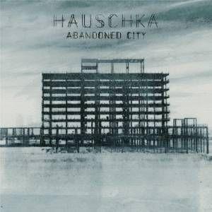 Hauschka_Abandoned_City