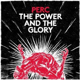 Perc_The_Power_And_The_Glory