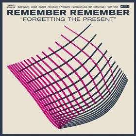 Remember_Remember_Forgetting_The_Present