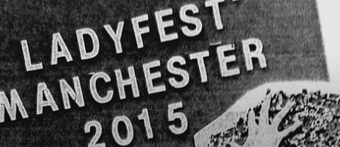 Ladyfest Manchester 2015