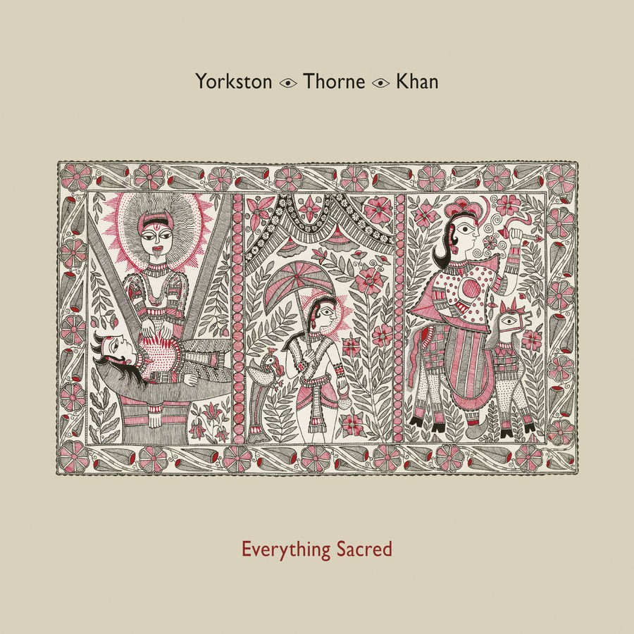 yorkstonthornekhan_everythingsacred